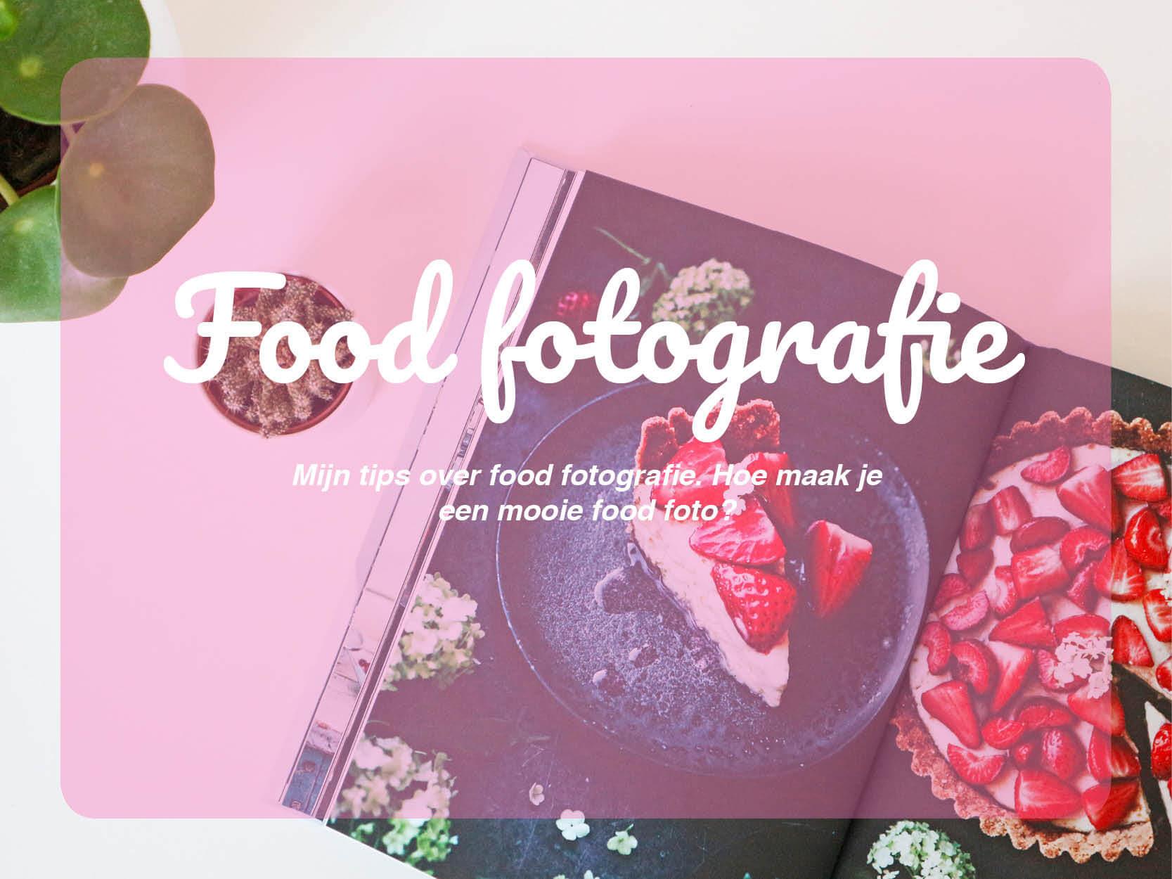 Food Fotografie Hoe Krijg Je Eten Mooi Op De Foto Comfetti